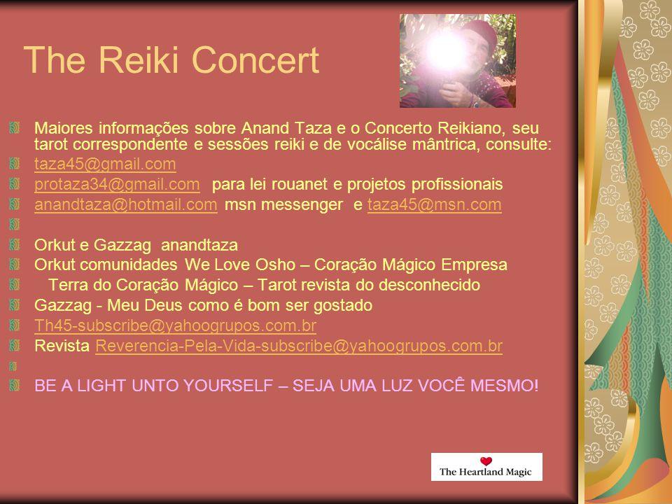 The Reiki Concert Maiores informações sobre Anand Taza e o Concerto Reikiano, seu tarot correspondente e sessões reiki e de vocálise mântrica, consult