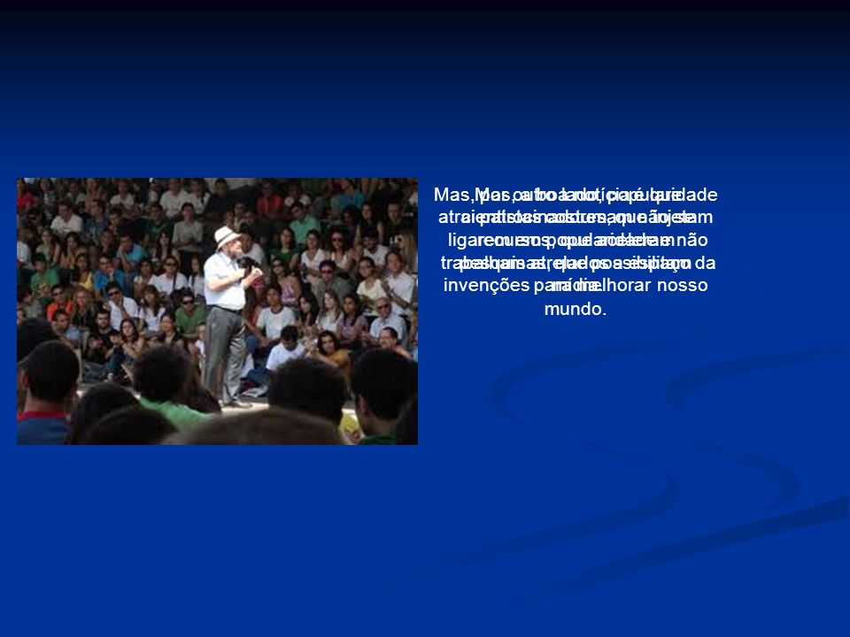 Em Maio de 2010 Nicolelis esteve novamente no Brasil.