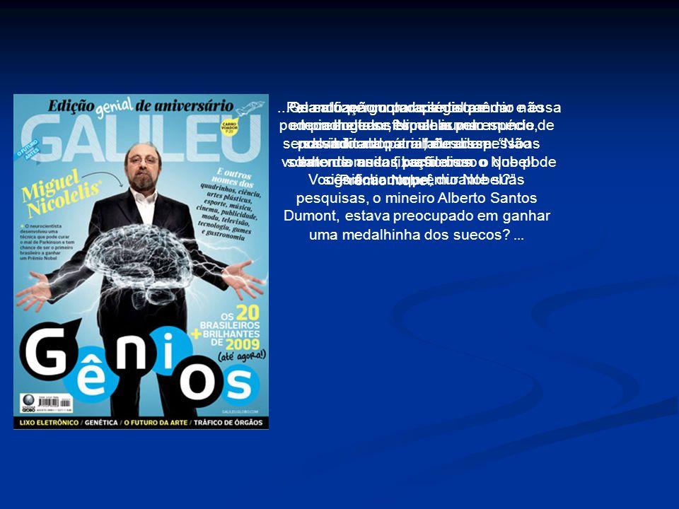 Pela atuação como cientista e empreendedor, Nicolelis vem sendo indicado para faturar um sonho de muitos brasileiros: o Prêmio Nobel.