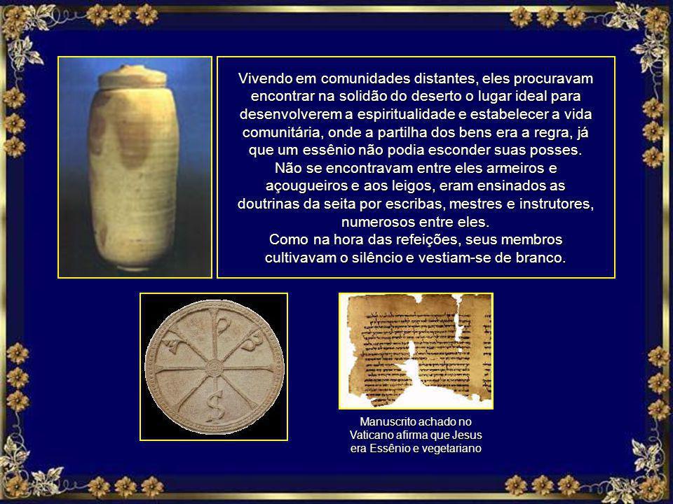Fragmento de um dos 813 manuscritos redigidos pelos Essênios entre 225 aC e 68 dC Fragamento do Livro Apócrifo de Enoch Na sociedade livre dos essênio