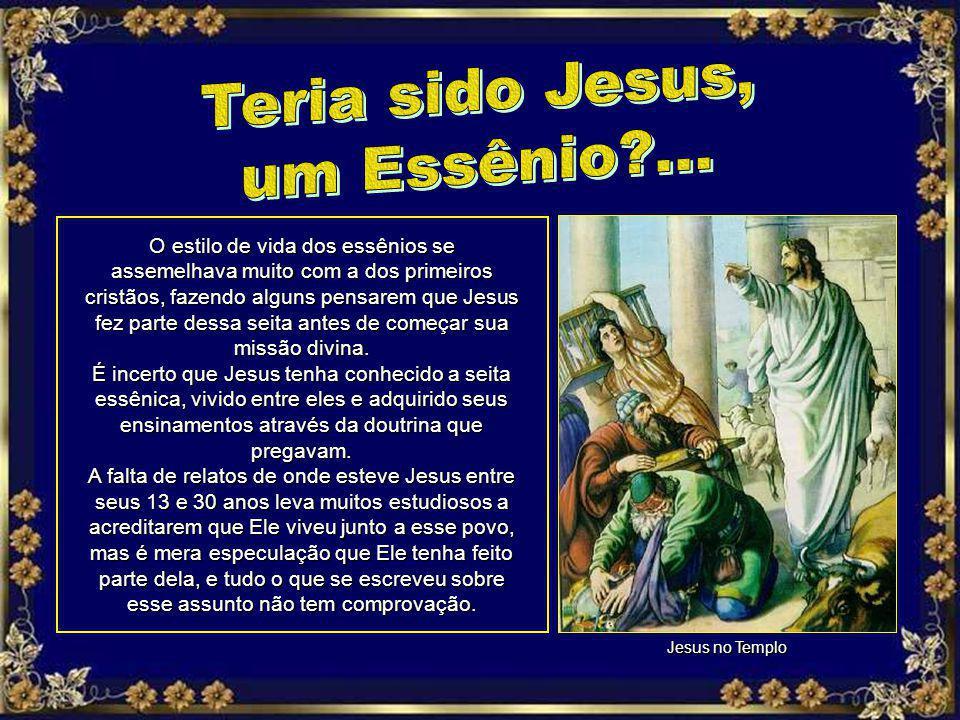 O estilo de vida dos essênios se assemelhava muito com a dos primeiros cristãos, fazendo alguns pensarem que Jesus fez parte dessa seita antes de começar sua missão divina.