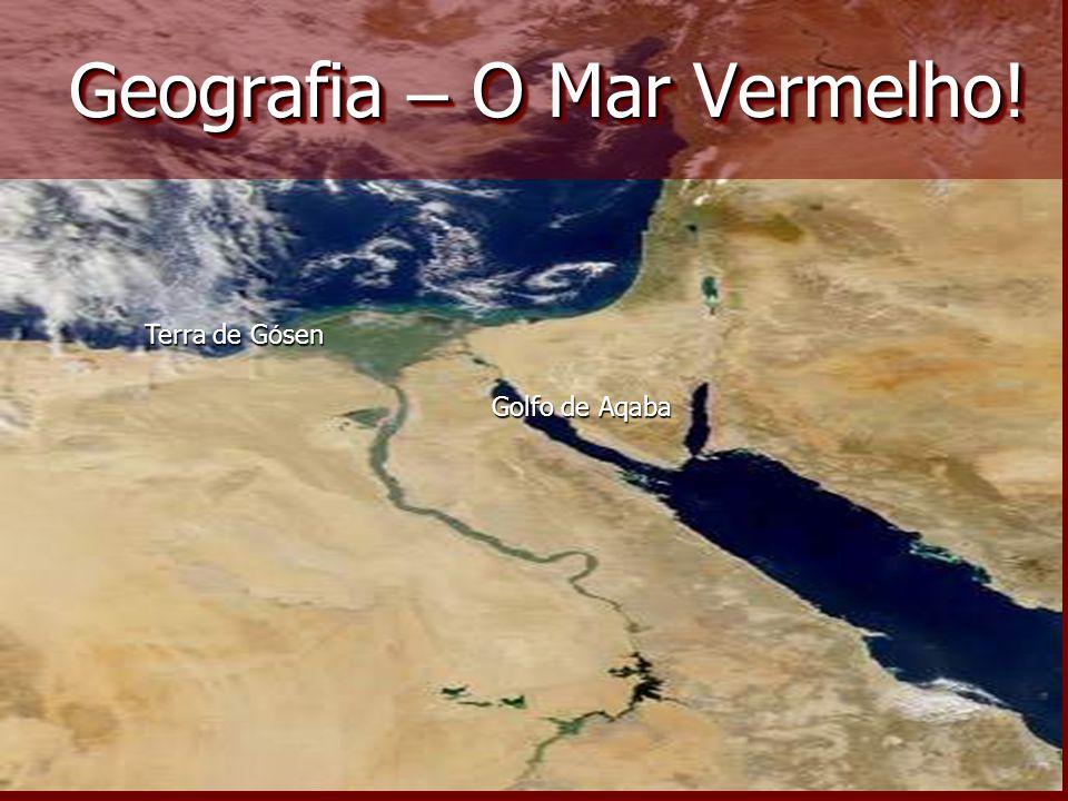 Golfo de Aqaba Terra de G ó sen Geografia – O Mar Vermelho!