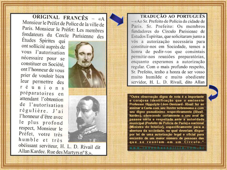 Outra observação digna de nota é a importante e corajosa identificação que o eminente Professor Hippolyte-Léon-Denizard- Rivail faz ao assinar a Carta
