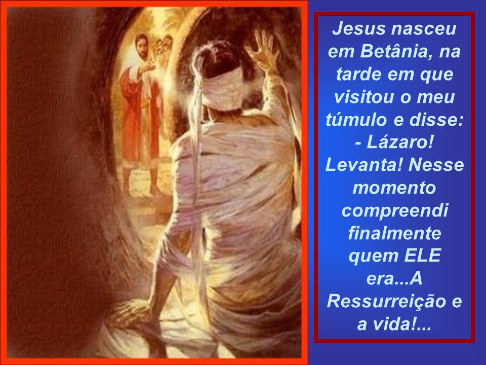Perguntemos a Lázaro onde e quando nasceu Jesus e ele nos responderá: