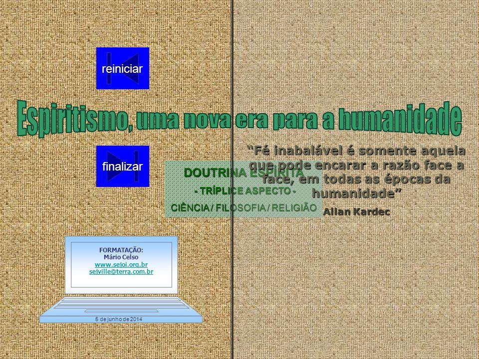 Participe de um grupo de estudos! Acesse: www.sejoi.org.br Rua Paraná, 77 Joinville-SC sejville@terra.com.br ESDE Estudo Sistematizado da Doutrina Esp