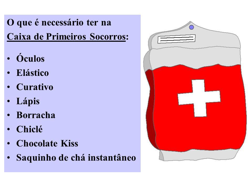 O que é necessário ter na Caixa de Primeiros Socorros: Óculos Elástico Curativo Lápis Borracha Chiclé Chocolate Kiss Saquinho de chá instantâneo