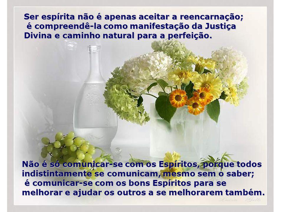 Ser espírita não é apenas aceitar a reencarnação; é compreendê-la como manifestação da Justiça Divina e caminho natural para a perfeição.