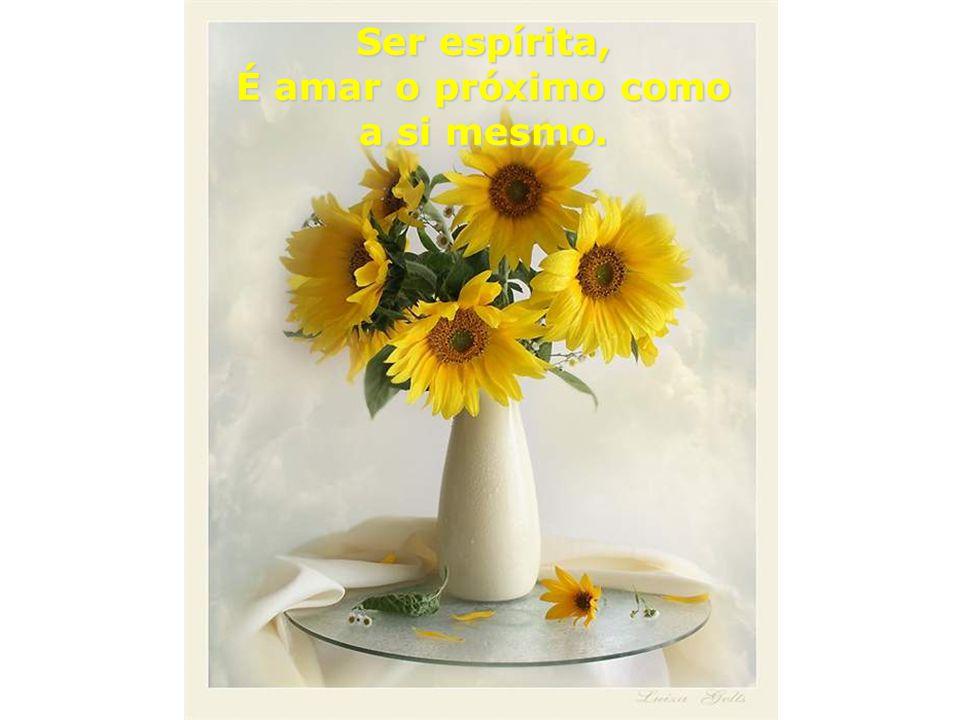 Ser espírita não é consolar-se em receber; é confortar-se em dar, porque pelas leis naturais da vida,