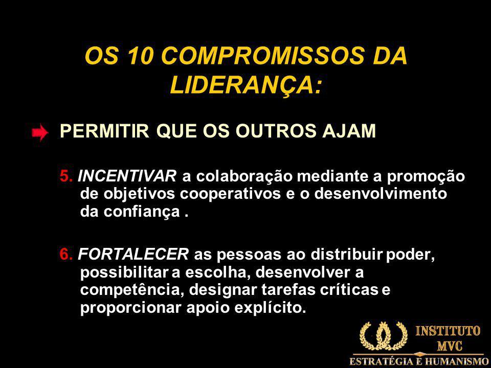 OS 10 COMPROMISSOS DA LIDERANÇA: PERMITIR QUE OS OUTROS AJAM 5.