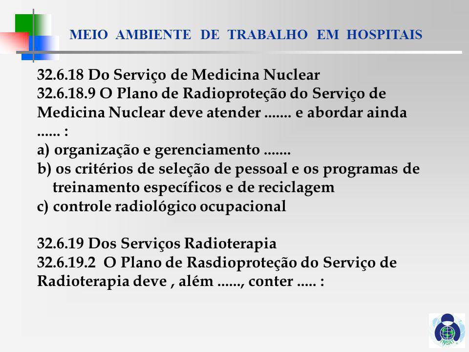 MEIO AMBIENTE DE TRABALHO EM HOSPITAIS 32.7 - Dos resíduos 32.7.2 Cabe ao empregador treinar os trabalhadores......