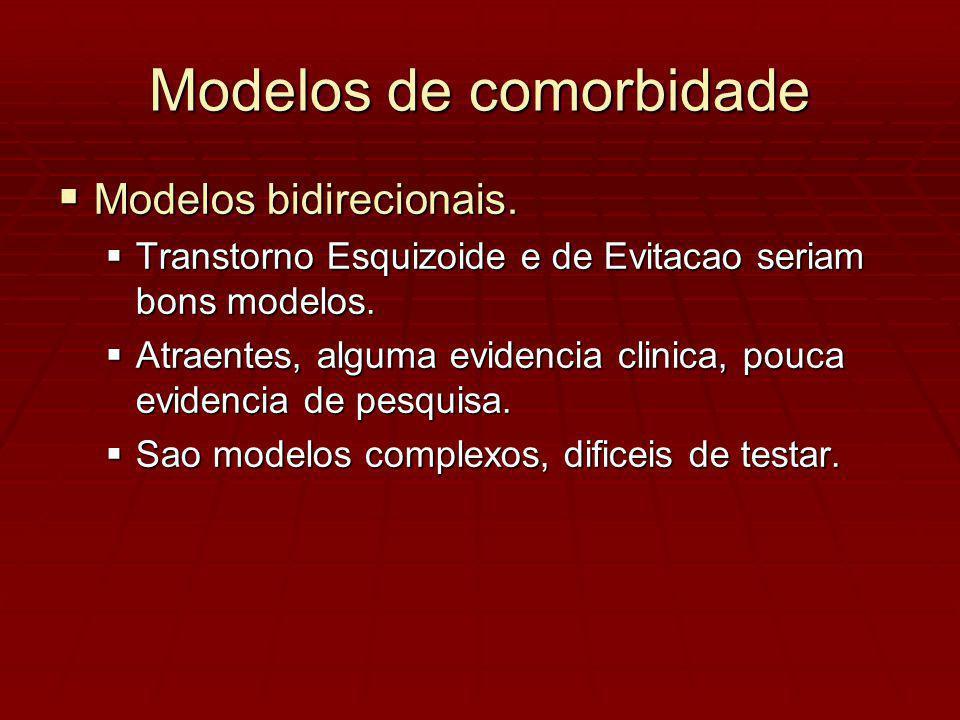 Modelos de comorbidade Modelos bidirecionais. Modelos bidirecionais.