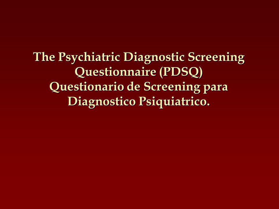 The Psychiatric Diagnostic Screening Questionnaire (PDSQ) Questionario de Screening para Diagnostico Psiquiatrico.