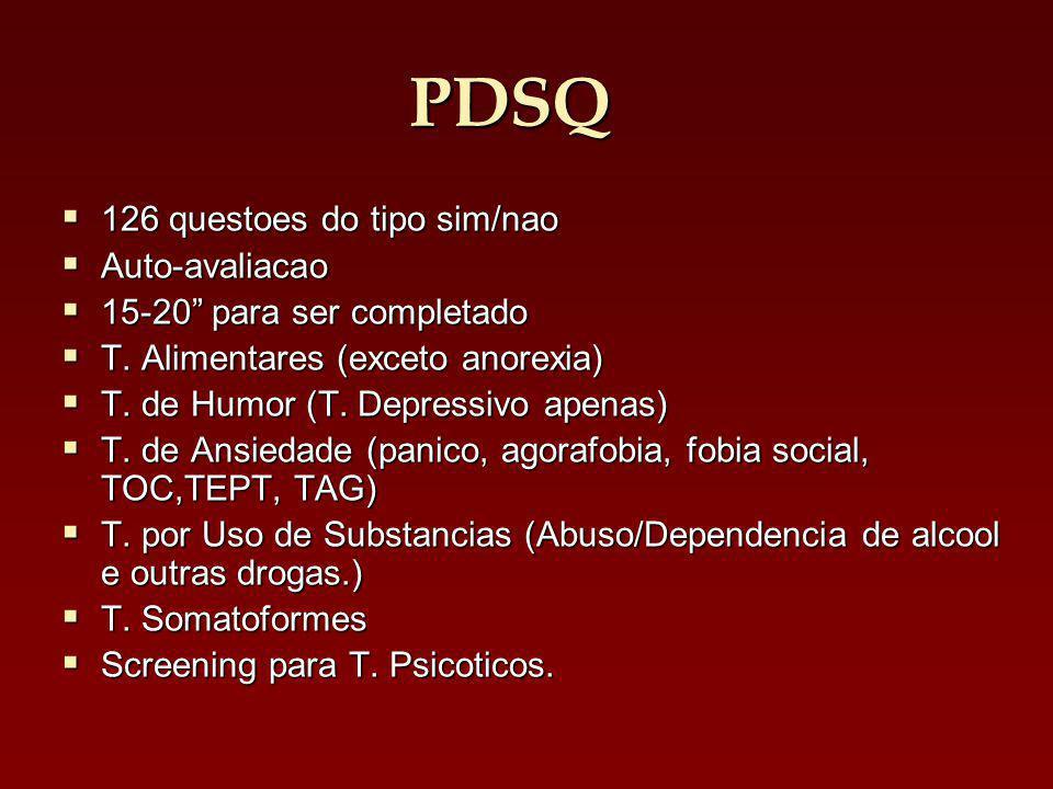 PDSQ 126 questoes do tipo sim/nao 126 questoes do tipo sim/nao Auto-avaliacao Auto-avaliacao 15-20 para ser completado 15-20 para ser completado T.