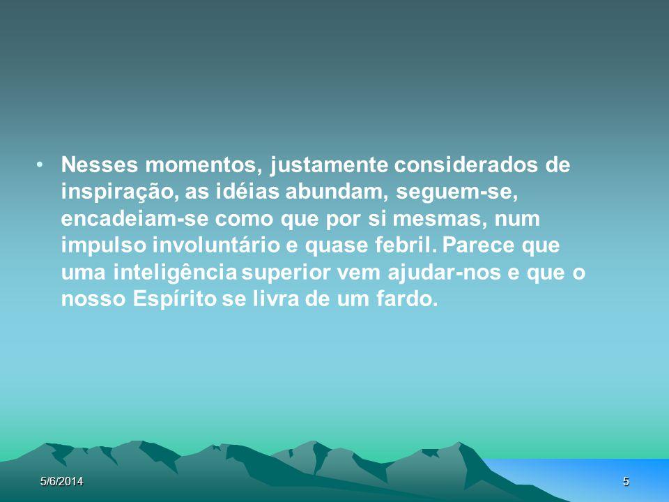 5/6/20146 P Qual a causa primeira da inspiração.R A comunicação mental do Espírito.
