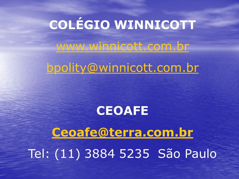 COLÉGIO WINNICOTT www.winnicott.com.br bpolity@winnicott.com.br CEOAFE Ceoafe@terra.com.br Tel: (11) 3884 5235 São Paulo