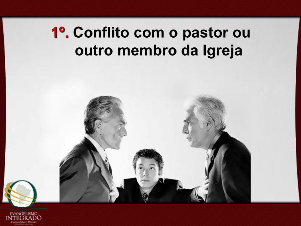 1º. 1º. Conflito com o pastor ou outro membro da Igreja