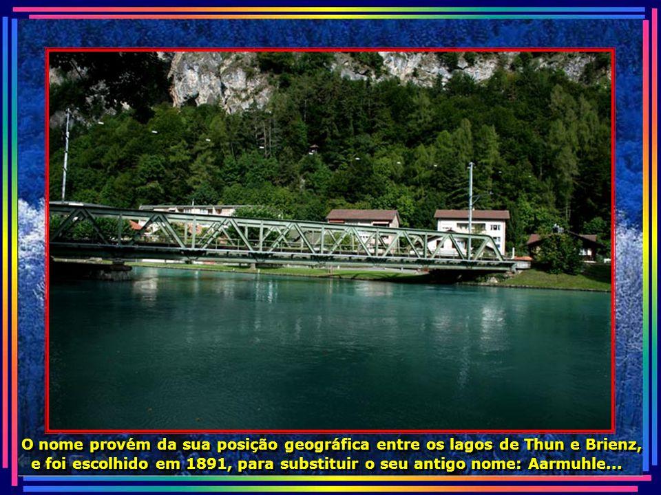 Em português o nome Interlaken significa Entre Lagos...