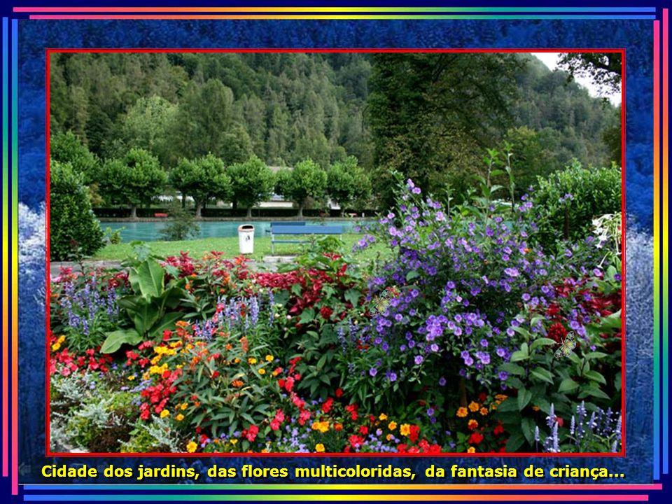 Interlaken é a cidade dos sonhos e de uma beleza incomparável...