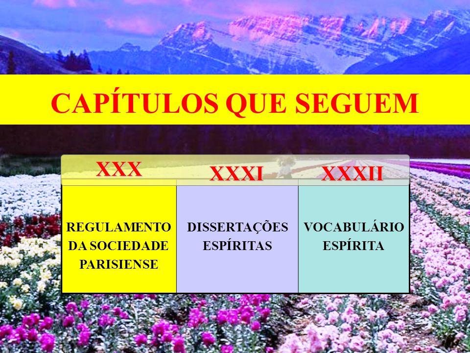 REGULAMENTO DA SOCIEDADE PARISIENSE DISSERTAÇÕES ESPÍRITAS VOCABULÁRIO ESPÍRITAXXX CAPÍTULOS QUE SEGUEM XXXIXXXII