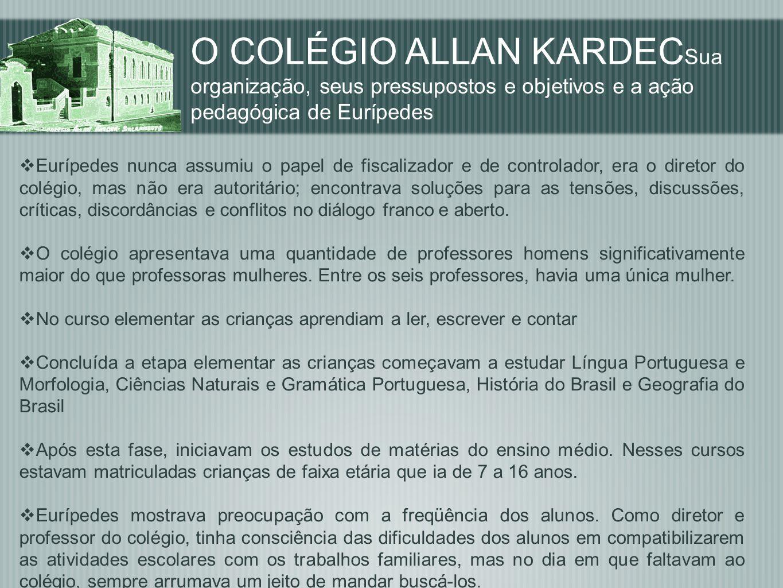 Eurípedes nunca assumiu o papel de fiscalizador e de controlador, era o diretor do colégio, mas não era autoritário; encontrava soluções para as tensõ
