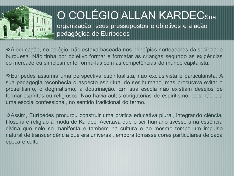 A educação, no colégio, não estava baseada nos princípios norteadores da sociedade burguesa. Não tinha por objetivo formar e formatar as crianças segu