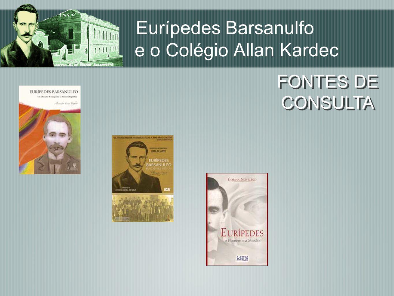 Eurípedes Barsanulfo e o Colégio Allan Kardec FONTES DE CONSULTA