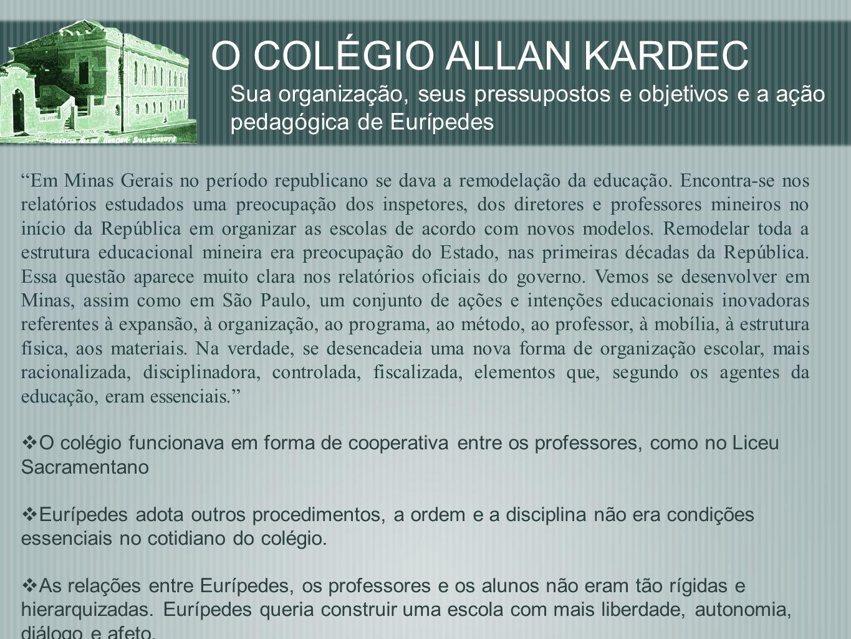 O COLÉGIO ALLAN KARDEC Sua organização, seus pressupostos e objetivos e a ação pedagógica de Eurípedes Em Minas Gerais no período republicano se dava
