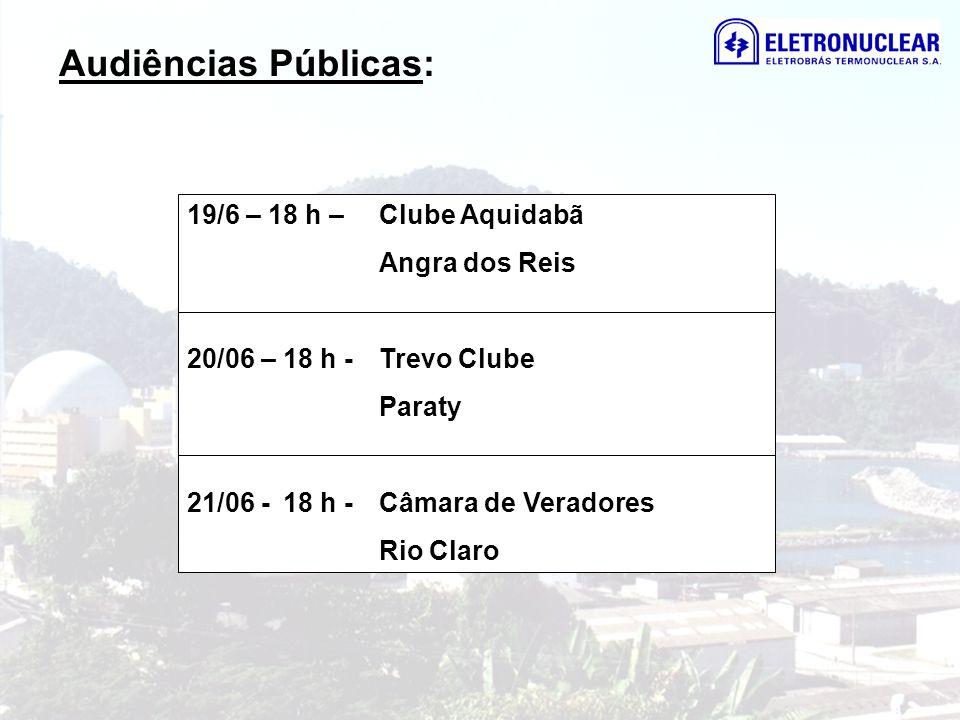 Audiências Públicas: 19/6 – 18 h – Clube Aquidabã Angra dos Reis 20/06 – 18 h -Trevo Clube Paraty 21/06 - 18 h -Câmara de Veradores Rio Claro
