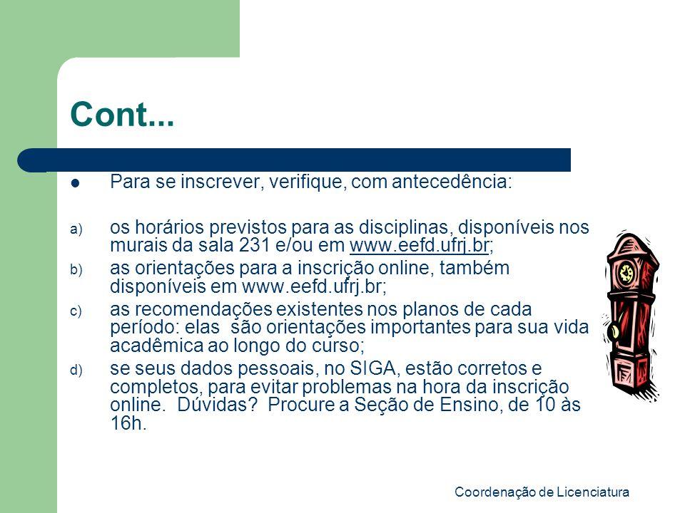 Coordenação de Licenciatura Cont... Para se inscrever, verifique, com antecedência: a) os horários previstos para as disciplinas, disponíveis nos mura