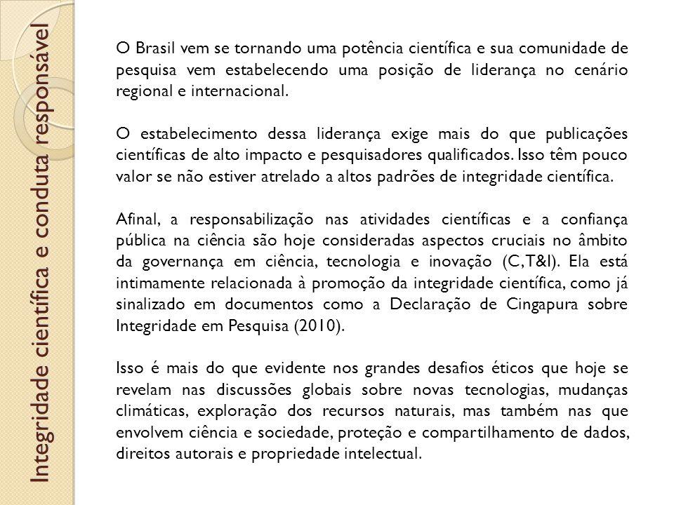 O Brasil vem se tornando uma potência científica e sua comunidade de pesquisa vem estabelecendo uma posição de liderança no cenário regional e internacional.