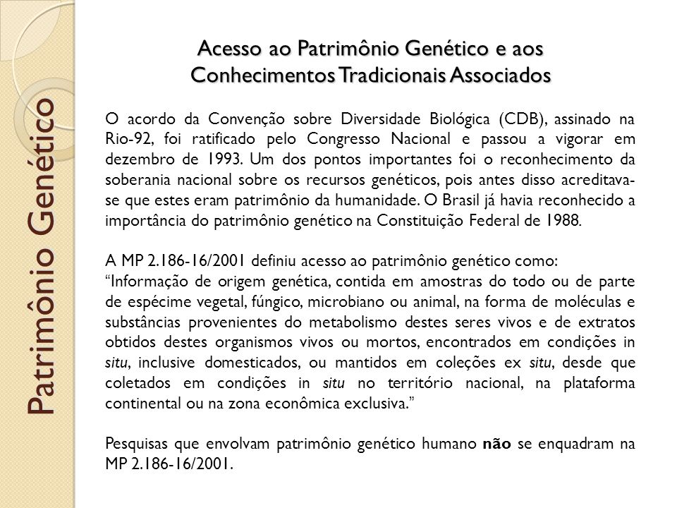 O acesso ao conhecimento tradicional associado é definido pela MP 2.186- 16/2001 como a obtenção de informação sobre conhecimento ou prática individual ou coletiva, associada ao patrimônio genético, de comunidade indígena ou de comunidade local, para fins de pesquisa científica, desenvolvimento tecnológico ou bioprospecção.