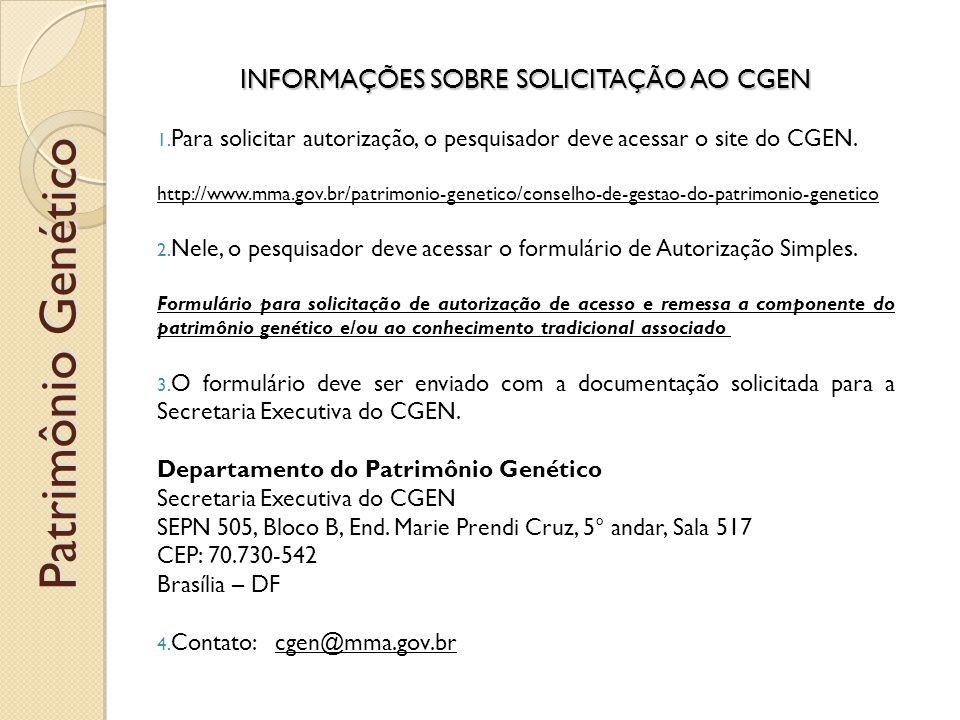 INFORMAÇÕES SOBRE SOLICITAÇÃO AO CGEN 1.