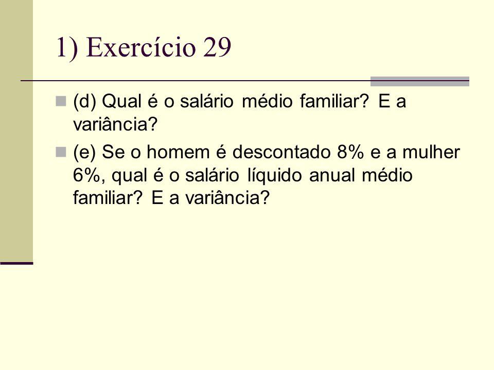 1) Exercício 29 (d) Qual é o salário médio familiar.