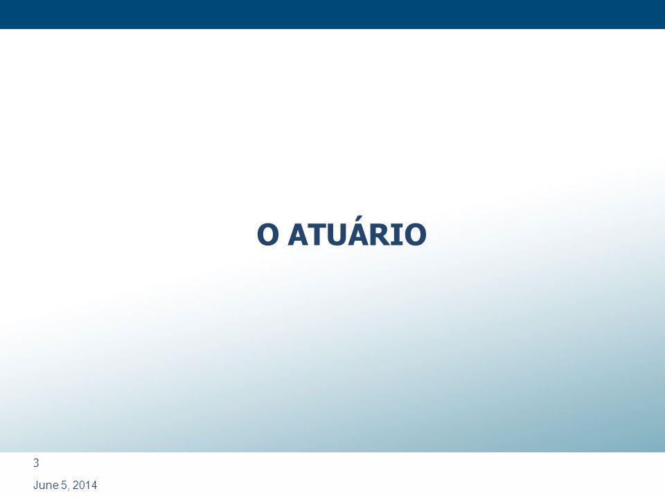 3 June 5, 2014 O ATUÁRIO