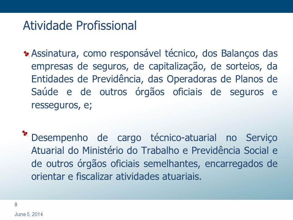 8 June 5, 2014 Assinatura, como responsável técnico, dos Balanços das empresas de seguros, de capitalização, de sorteios, da Entidades de Previdência,