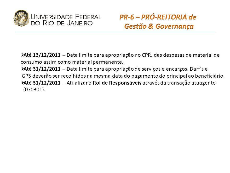 Até 13/12/2011 – Data limite para apropriação no CPR, das despesas de material de consumo assim como material permanente.