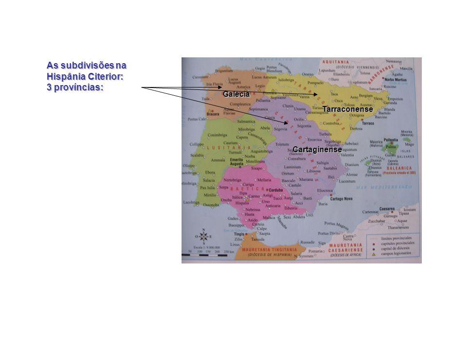 Localizalização da Citerior e tipo de colonização Citerior Tarragona Cartagena Aragão Meseta castelhana A Hispânia Citerior, por seu turno, constitui-