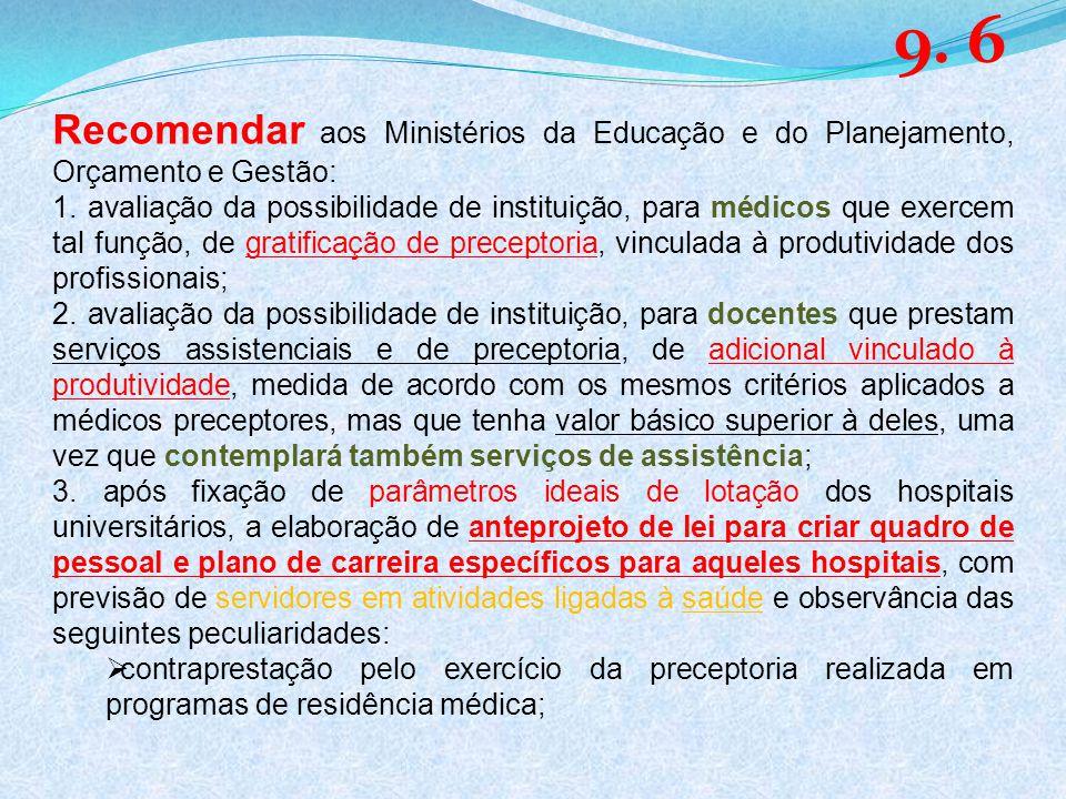 Recomendar aos Ministérios da Educação e do Planejamento, Orçamento e Gestão: 1.