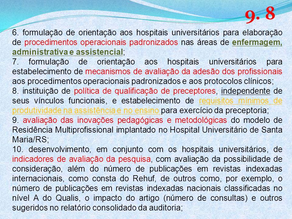 6. formulação de orientação aos hospitais universitários para elaboração de procedimentos operacionais padronizados nas áreas de enfermagem, administr