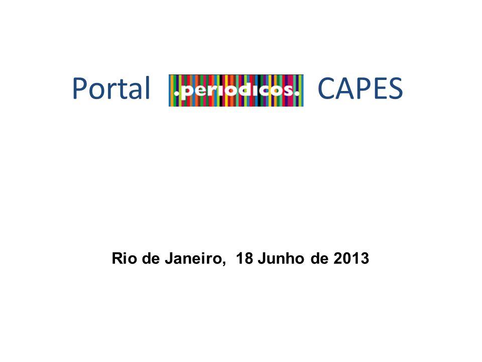 Portal CAPES Rio de Janeiro, 18 Junho de 2013