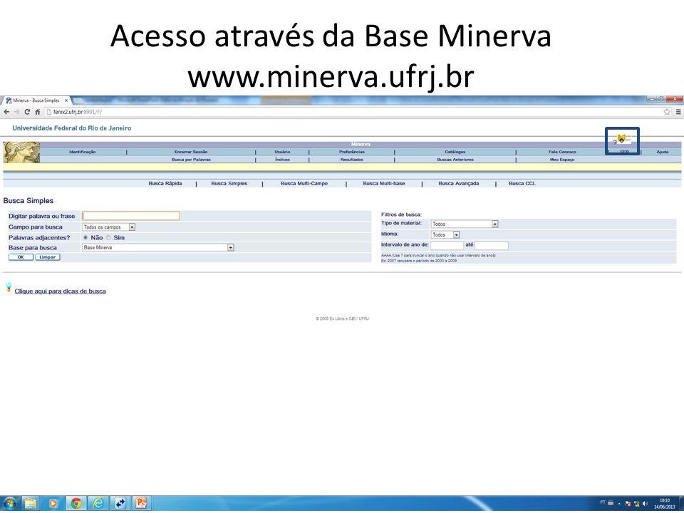 Acesso através da Base Minerva www.minerva.ufrj.br