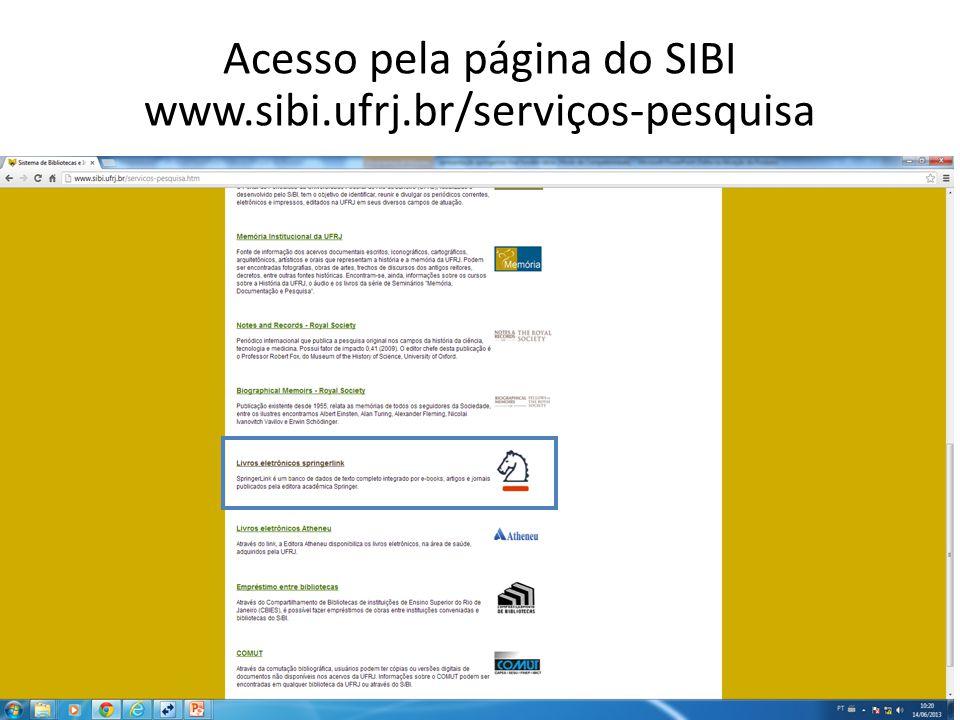 Acesso pela página do SIBI www.sibi.ufrj.br/serviços-pesquisa