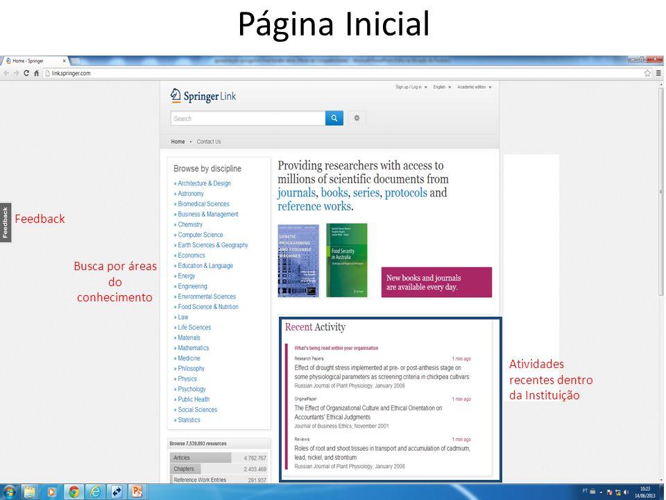 Página Inicial Atividades recentes dentro da Instituição Busca por áreas do conhecimento Feedback