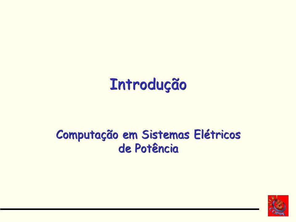 Introdução Computação em Sistemas Elétricos de Potência