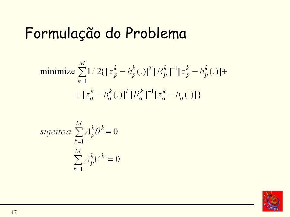 47 Formulação do Problema