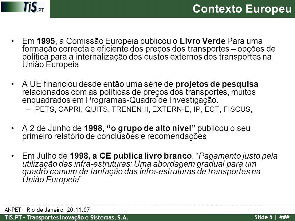 ANPET – Rio de Janeiro 20.11.07 TIS.PT – Transportes Inovação e Sistemas, S.A. Slide 5 | ### Em 1995, a Comissão Europeia publicou o Livro Verde Para