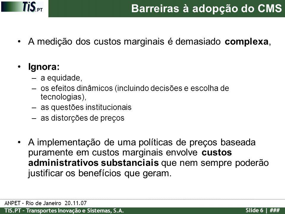 ANPET – Rio de Janeiro 20.11.07 TIS.PT – Transportes Inovação e Sistemas, S.A. Slide 6 | ### A medição dos custos marginais é demasiado complexa, Igno