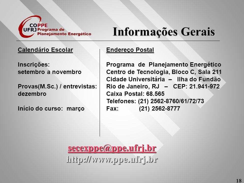 Informações Gerais Informações Gerais 18 Calendário Escolar Inscrições: setembro a novembro Provas(M.Sc.) / entrevistas: dezembro Início do curso: mar