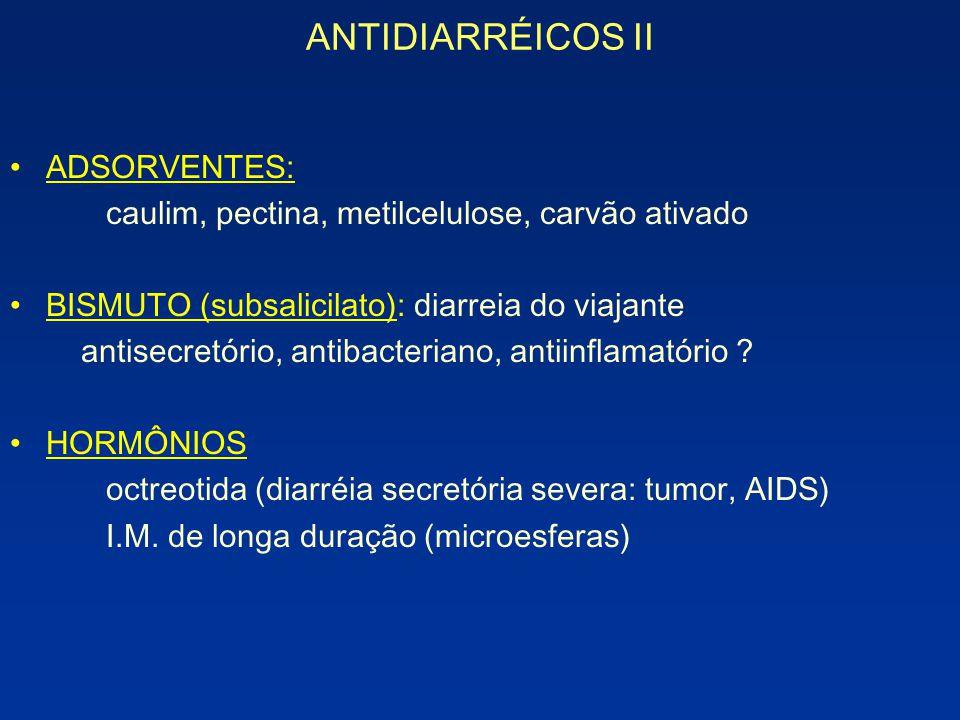 ANTIDIARRÉICOS II ADSORVENTES: caulim, pectina, metilcelulose, carvão ativado BISMUTO (subsalicilato): diarreia do viajante antisecretório, antibacter