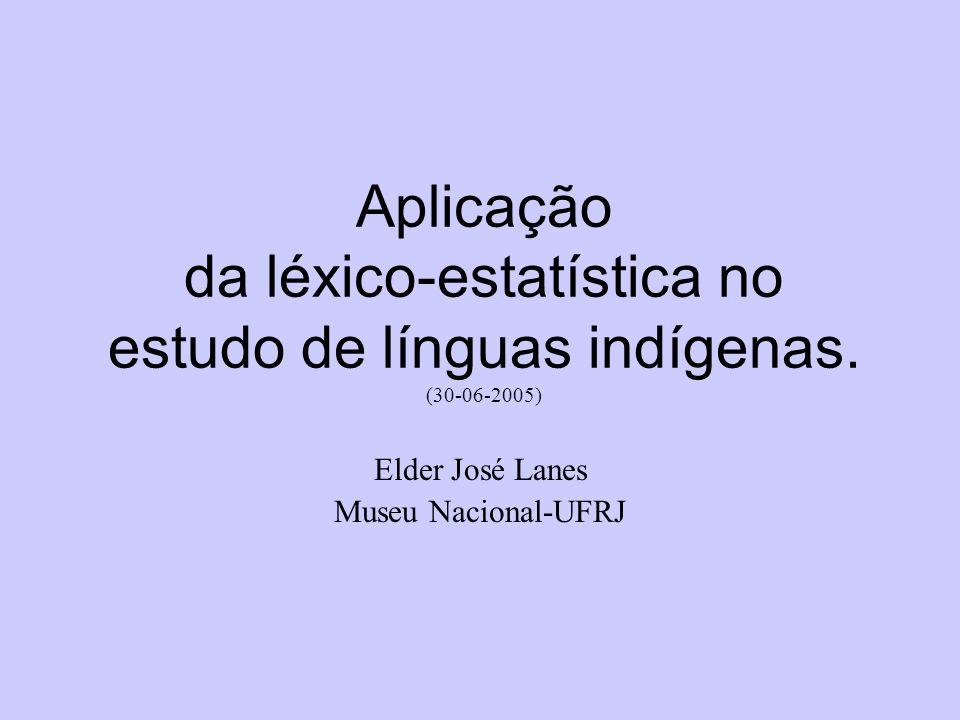 Aplicação da léxico-estatística no estudo de línguas indígenas.